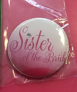 We Like To Party Hens Night Sister Of The Bride Small Badge